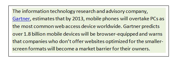 Gartner estaimates that by 2012 mobile phones will overtake PCs